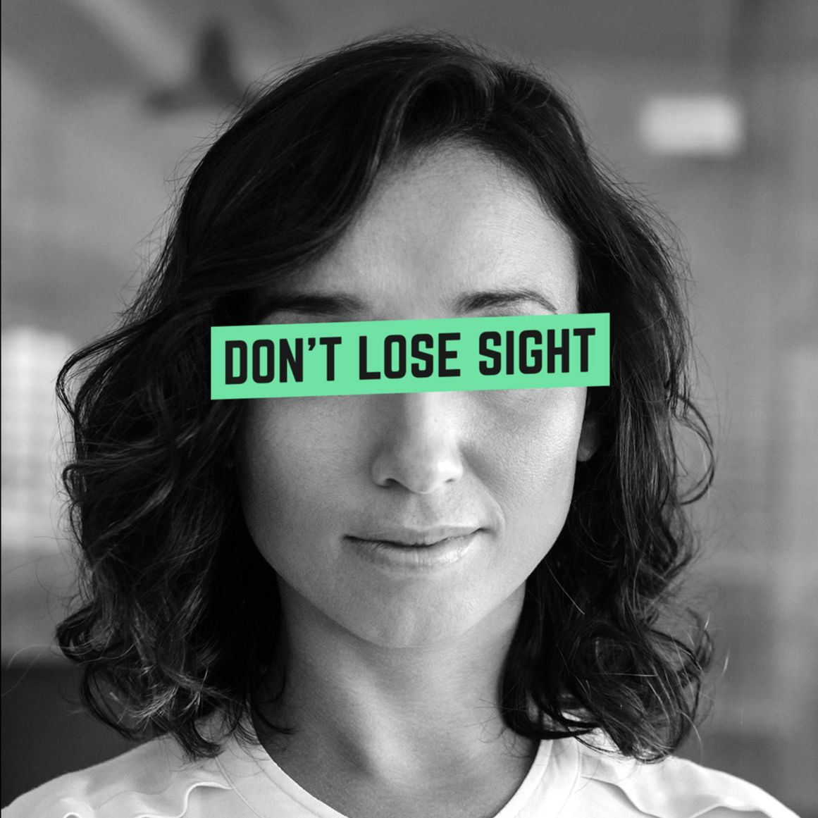 Don't Lose Sight Banner with a woman on the background